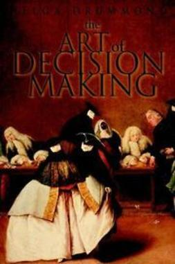 Drummond, Helga - The Art of Decision Making: Mirrors of Imagination, Masks of Fate, ebook