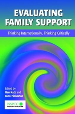 Katz, Ilan - Evaluating Family Support: Thinking Internationally, Thinking Critically, ebook