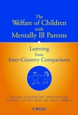 Hetherington, Rachael - The Welfare of Children with Mentally Ill Parents: Learning from Inter-Country Comparisons, ebook