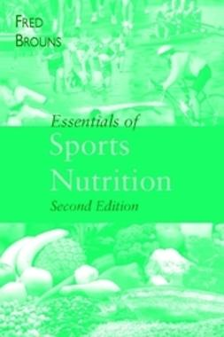 Brouns, Fred - Essentials of Sports Nutrition, e-bok