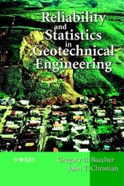 Baecher, Gregory B. - Reliability and Statistics in Geotechnical Engineering, e-bok