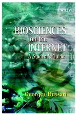 Dussart, Georges - Biosciences on the Internet: A Student's Guide, ebook