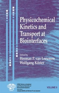 Köster, Wolfgang - Physicochemical Kinetics and Transport at Biointerfaces, ebook