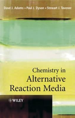 Adams, Dave J. - Chemistry In Alternative Reaction Media, ebook