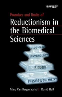 Hull, David L. - Promises and Limits of Reductionism in the Biomedical Sciences, e-kirja