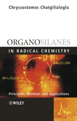 Chatgilialoglu, Chryssostomos - Organosilanes in Radical Chemistry, ebook