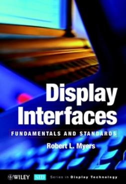 Myers, Robert L. - Display Interfaces: Fundamentals and Standards, ebook