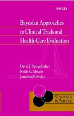 Spiegelhalter, David J. - Bayesian Approaches to Clinical Trials and Health-Care Evaluation, e-kirja