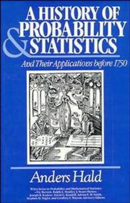 Hald, Anders - A History of Probability and Statistics and Their Applications before 1750, ebook