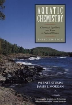 Morgan, James J. - Aquatic Chemistry: Chemical Equilibria and Rates in Natural Waters, e-bok