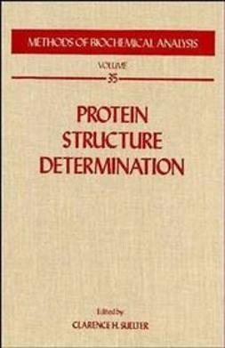 Suelter, Clarence H. - Methods of Biochemical Analysis, Protein Structure Determination, e-kirja