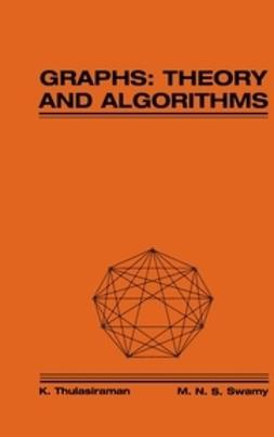 Thulasiraman, K. - Graphs: Theory and Algorithms, ebook