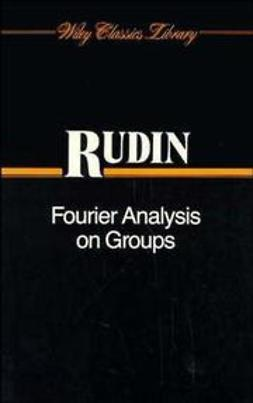 Rudin, Walter - Fourier Analysis on Groups, ebook