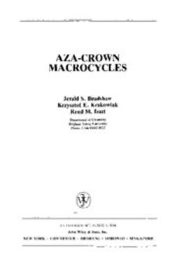 Bradshaw, Jerald S. - The Chemistry of Heterocyclic Compounds, Aza-Crown Macrocycles, e-bok