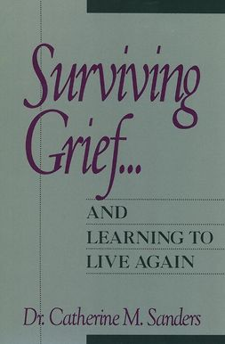 Sanders, Catherine M. - Surviving Grief ... and Learning to Live Again, ebook