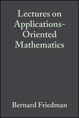 Friedman, Bernard - Lectures on Applications-Oriented Mathematics, ebook