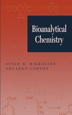 Mikkelsen, Susan R. - Bioanalytical Chemistry, e-bok