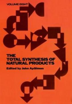 ApSimon, John - The Total Synthesis of Natural Products, ebook