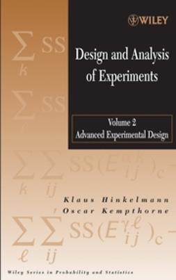 Hinkelmann, Klaus - Design and Analysis of Experiments, Advanced Experimental Design, ebook