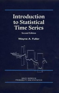 Fuller, Wayne A. - Introduction to Statistical Time Series, ebook