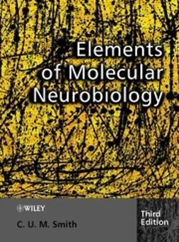 Smith, C. U. M. - Elements of Molecular Neurobiology, ebook