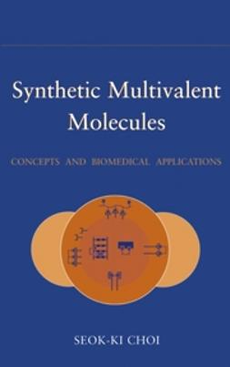 Choi, Seok-Ki - Synthetic Multivalent Molecules: Concepts and Biomedical Applications, ebook