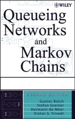 Bolch, Gunter - Queueing Networks and Markov Chains: Modeling and Performance Evaluation with Computer Science Applications, ebook