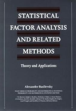 Basilevsky, Alexander T. - Statistical Factor Analysis and Related Methods: Theory and Applications, ebook