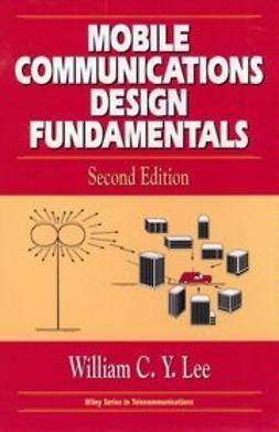 Lee, William C. Y. - Mobile Communications Design Fundamentals, ebook