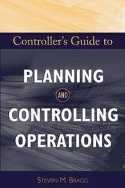 Bragg, Steven M. - Controller's Guide to Planning and Controlling Operations, ebook
