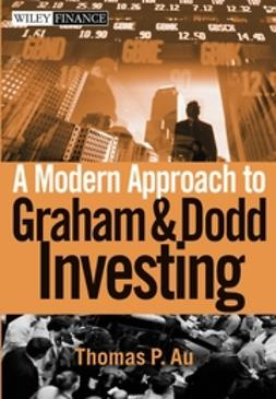 Au, Thomas P. - A Modern Approach to Graham and Dodd Investing, e-bok