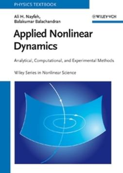 Nayfeh, Ali H. - Applied Nonlinear Dynamics: Analytical, Computational, and Experimental Methods, ebook