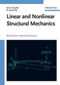 Nayfeh, Ali H. - Linear and Nonlinear Structural Mechanics, ebook
