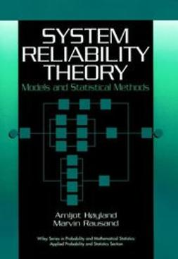 Høyland, Arnljot - System Reliability Theory: Models and Statistical Methods, ebook