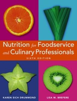 Brefere, Lisa M. - Nutrition for Foodservice and Culinary Professionals, e-kirja