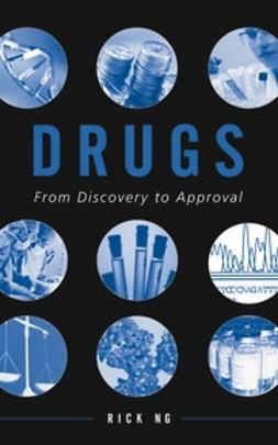 Ng, Rick - Drugs: From Discovery to Approval, e-kirja