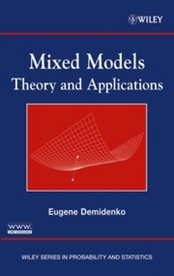 Demidenko, Eugene - Mixed Models: Theory and Applications, ebook
