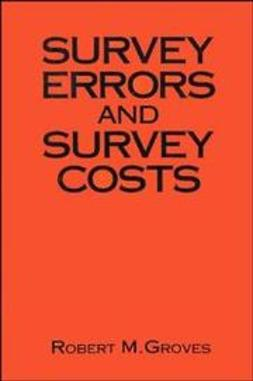 Groves, Robert M. - Survey Errors and Survey Costs, ebook