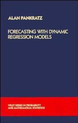 Pankratz, Alan - Forecasting with Dynamic Regression Models, ebook