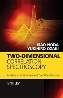 Noda, Isao - Two-Dimensional Correlation Spectroscopy: Applications in Vibrational and Optical Spectroscopy, ebook