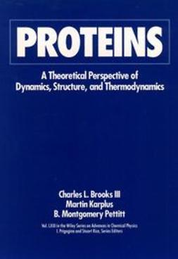 Brooks, Charles L. - Advances in Chemical Physics, Proteins: A Theoretical Perspective of Dynamics, Structure, and Thermodynamics, ebook