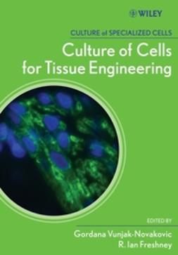 Freshney, R. Ian - Culture of Cells for Tissue Engineering, ebook