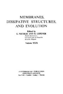 Nicolis, G. - Membranes, Dissipative Structures and Evolution, ebook