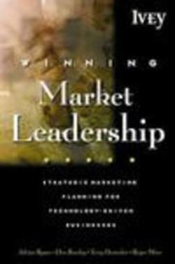 Ryans, Adrian - Winning Market Leadership: Strategic Market Planning for Technology-Driven Businesses, e-bok