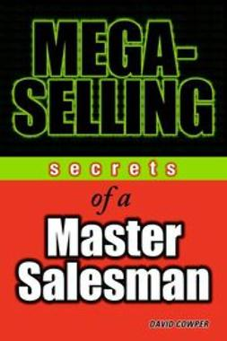 Cowper, David - Mega-Selling: Secrets of a Master Salesman, ebook