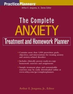 Jongsma, Arthur E. - The Complete Anxiety Treatment and Homework Planner, ebook
