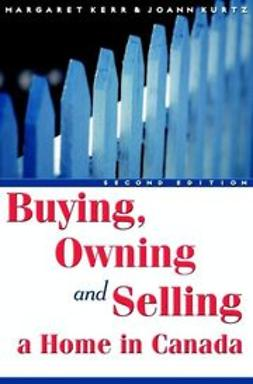 Kerr, Margaret - Buying, Owning and Selling a Home in Canada, ebook