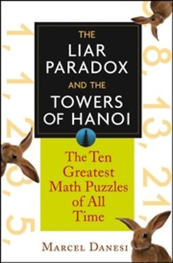 Danesi, Marcel - The Liar Paradox and the Towers of Hanoi: The Ten Greatest Math Puzzles of All Time, ebook