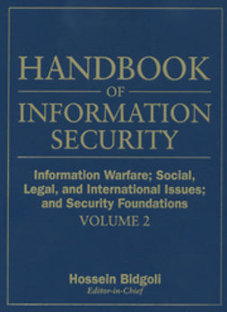 Bidgoli, Hossein - Handbook of Information Security, Information Warfare, Social, Legal, and International Issues and Security Foundations, ebook