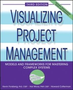 Cotterman, Howard - Visualizing Project Management: Models and Frameworks for Mastering Complex Systems, ebook
